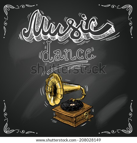Retro vintage gramophone in sketch style on chalkboard background for dance party poster flyer vector illustration - stock vector