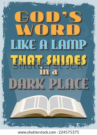 Retro Vintage Motivational Quote Poster. God's Word Like a Lamp That Shines in a Dark Place. Grunge effects can be easily removed for a cleaner look. Vector illustration - stock vector