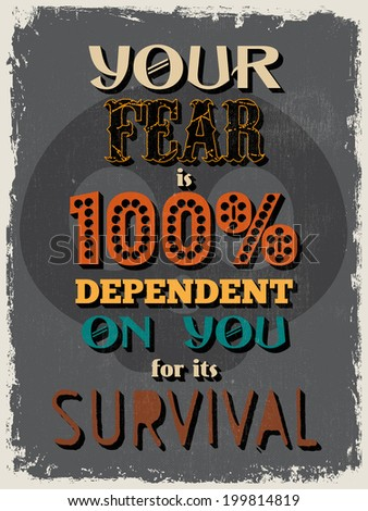 Retro Vintage Motivational Quote Poster. Grunge effects can be easily removed for a cleaner look.  Can be used for your home or office. Vector illustration