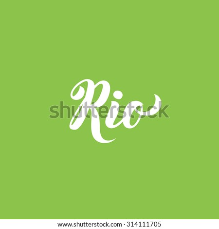Rio city name hand-lettering calligraphy. Premium Handmade vector Lettering. - stock vector