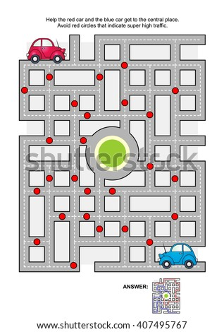 Road maze game: Help the red car and the blue car get to the central place. Avoid red circles that indicate super high traffic. Answers included.