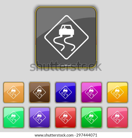 Road slippery icon sign. Set with eleven colored buttons for your site. Vector illustration - stock vector