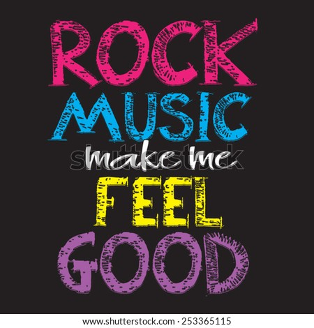 Rock music message , typography, t-shirt graphics, vectors - stock vector