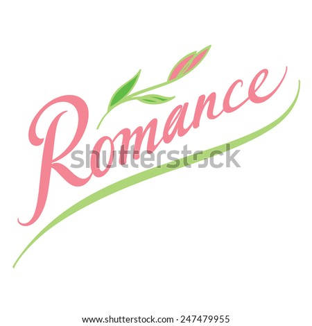 Romance - Valentines Day abstract vector word inscription with flower - stock vector