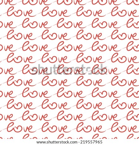 Romantic calligraphy wallpaper. Cute hand drawn text background with love words and hearts. Love note. Wedding invitation card in vector.Seamless vector illustration - stock vector