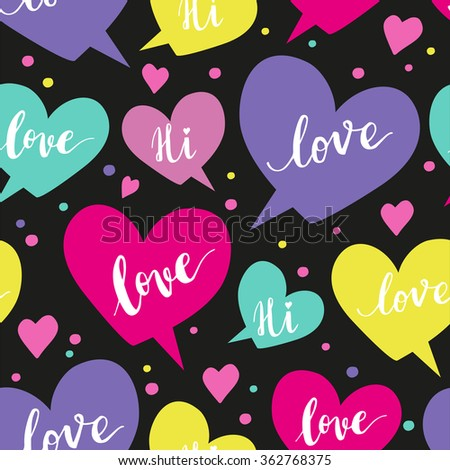 Romantic concept seamless pattern with colorful speech bubbles and hand written words on black background - stock vector