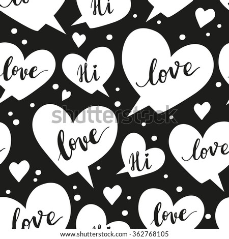 Romantic concept seamless pattern with speech bubbles and hand written words on black background
