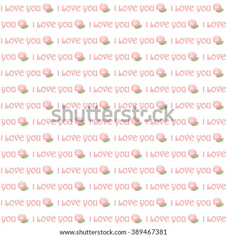 Romantic love note Seamless text pattern with roses. Text backgrounds applicable in printing, textiles , art objects , clothing , wallpaper and applications . - stock vector