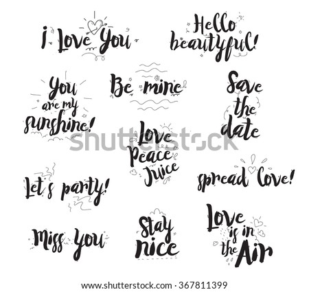 Romantic phrases set. Typographical design of quotes. Black on white. Modern calligraphy, useable for Valentines day, or any similaire event.  - stock vector