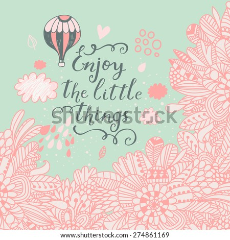 Romantic vector background with flowers, clouds and air balloon. Enjoy the little things postcard. Wedding invitation in pastel colors. - stock vector