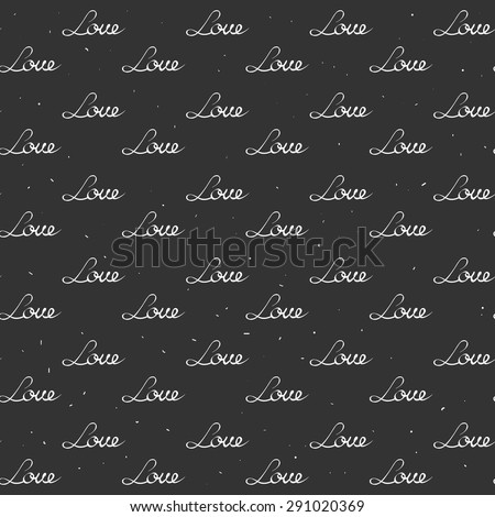 Romantic vector seamless pattern with words Love. Hand lettering. Black and white background vector illustration