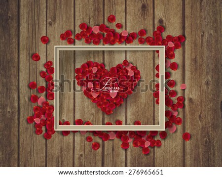 rose petals on wooden texture and frame with heart. Valentine's day concept - stock vector