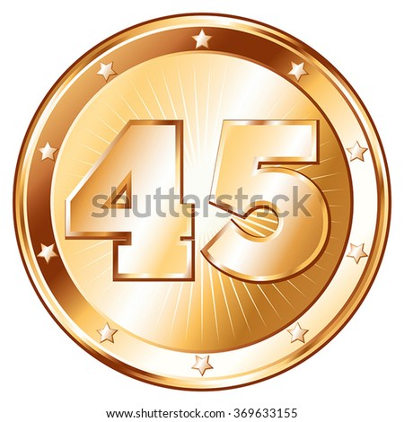 Round / circle shaped metal badge / seal of approval in bronze look and the number forty-five. A 45 year jubilee celebration icon, 45th anniversary badge.