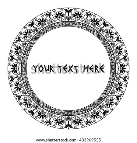 Round frame with text. Greek traditional borders. In black color isolated on white background. Vector illustrations. - stock vector