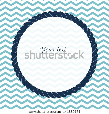 Round navy blue rope frame background for your text or photo on chevron, vector - stock vector