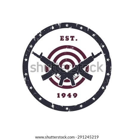 Round Vintage emblem with automatic rifles, with grunge texture, vector illustration, eps10, easy to edit - stock vector
