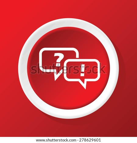Round white icon with text bubbles, question mark and exclamation mark, on red background - stock vector