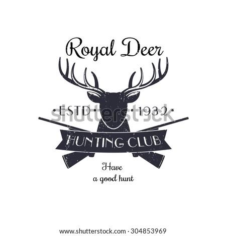 Royal Deer Hunting Club Vintage Emblem, Logo, with crossed rifles, guns, grunge textured, vector illustration, eps10, easy to edit - stock vector