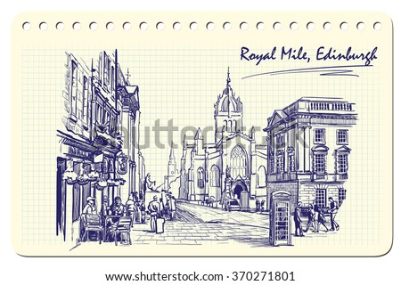 Royal Mile street panorama. Edinburgh, Scotland, the UK. Sketch imitating ink pen scribbling in a notepad. Sketch is isolated on a separate layer. EPS10 vector illustration.