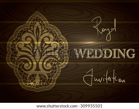 Royal Wedding Invitation with Lace Design in wood textured vector background - stock vector
