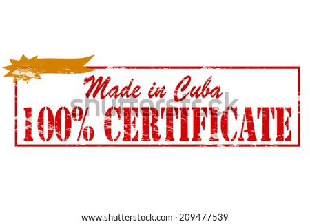 Rubber stamp with text made in Cuba one hundred percent certificate inside, vector illustration - stock vector