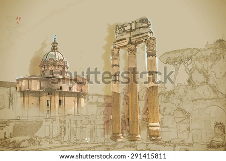 Ruins of the Roman Forum in Rome, Italy. Rome is the 3rd most visited city in the European Union. Travel background illustration. Painting with watercolor and pencil. Brushed artwork. Vector format. - stock vector