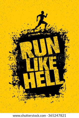 Run Like Hell Motivation Sport Banner. Creative Marathon Vector Design On Grunge Distressed Background - stock vector