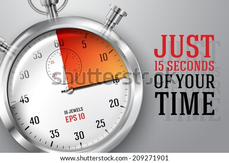 "Running time concept ""Just 15 seconds of your time"", banner with silver bright stopwatch clock and place for your text. - stock vector"