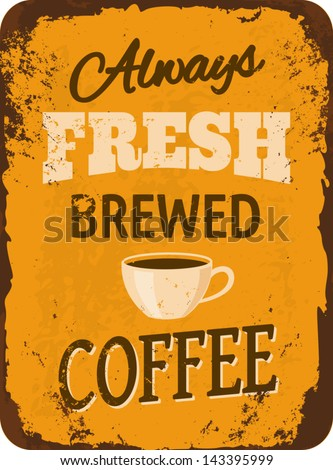 Rusty vintage metal sign with coffee. - stock vector
