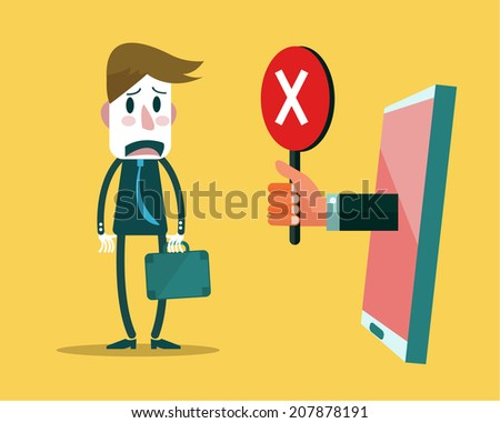 Sad businessman with smart device showing red cross mark. vector illustration - stock vector