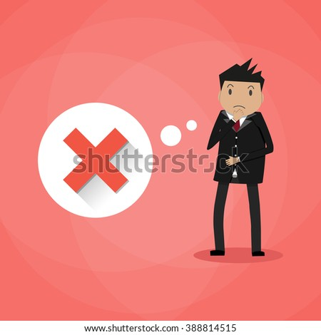 Sad cartoon businessman and thought bubble with red cross checkmark. Bad idea, wrong decision. incorrect choice concept. vector illustration in flat design on red background - stock vector