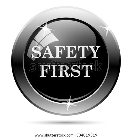 Safety first icon. Internet button on white background. EPS10 vector  - stock vector