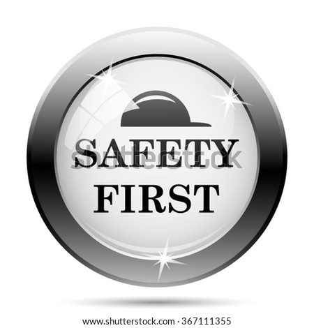 Safety first icon. Internet button on white background. EPS10 vector.