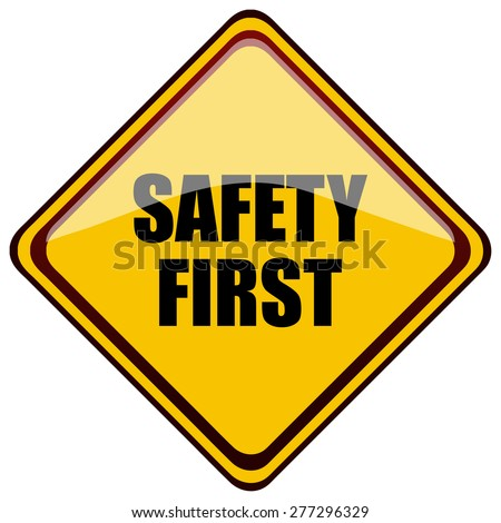Safety First Yellow Diamond Shaped Sign, Vector Illustration.  - stock vector