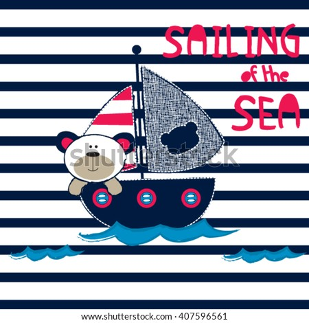 sailing of the sea, sailor teddy bear, teddy bear with sailing boat, T-shirt design for kids vector illustration - stock vector