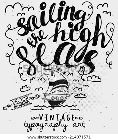 Sailing the High Seas Label - Vintage style typography label, with sailboat, doodle clouds, birds, sea and copy space, black and white - stock vector