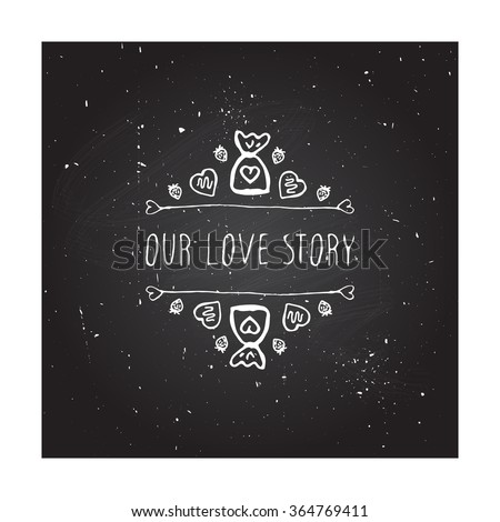 Saint Valentine's day greeting card.  Our love story. Typographic banner with doodle heart shaped chocolate candies on chalkboard background. - stock vector