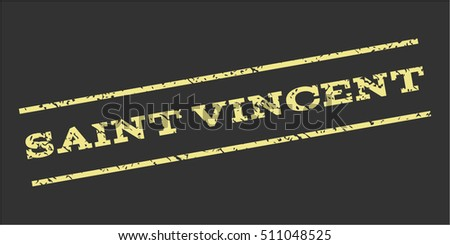 Saint Vincent watermark stamp. Text tag between parallel lines with grunge design style. Rubber seal stamp with dust texture. Vector khaki yellow color ink imprint on a gray background.