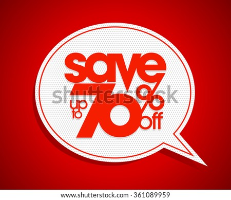 Sale coupon design save up to 70 percents off, speech bubble form. - stock vector