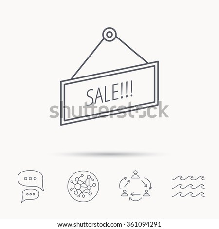 Sale icon. Advertising banner tag sign. Global connect network, ocean wave and chat dialog icons. Teamwork symbol. - stock vector