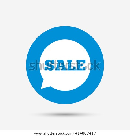 Sale sign icon. Special offer symbol in speech bubble. Blue circle button with icon. Vector