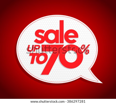 Sale tag in speech bubble form, realistic design. Sale up to 70 percents. Modern vibrant red price coupon poster style. - stock vector