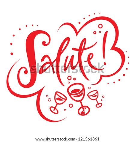 Salute drink wine alcohol party holiday restaurant - stock vector