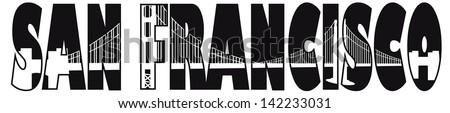 San Francisco California Golden Gate Bridge Text Outline Black and White Vector Illustration - stock vector