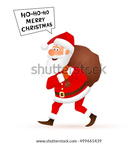 Santa Claus flat character isolated on white background. Walking funny old man carrying sack with gifts and telling Merry Christmas. Cartoon vector illustration