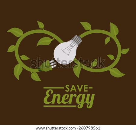 Save energy design, vector illustration - stock vector