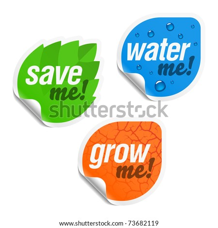 Save me, water me and grow me stickers. Vector. - stock vector