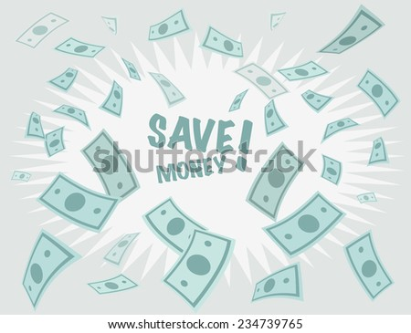 Save money business background. Money falling from above. Vector Illustration. - stock vector