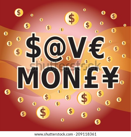 Save Money - Letters and Money Currency Symbols - stock vector