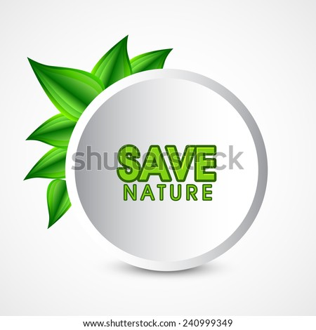 Save Nature sticker or label with green leaves and text - stock vector